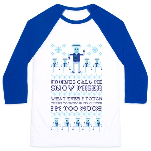 Friends Call Me Snow Miser Baseball Tee