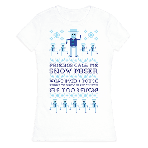 Friends Call Me Snow Miser Womens T-Shirt