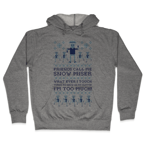 Friends Call Me Snow Miser Hooded Sweatshirt