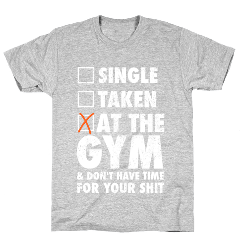 At The Gym & Don't Have Time For Your Shit (White Ink) Mens T-Shirt