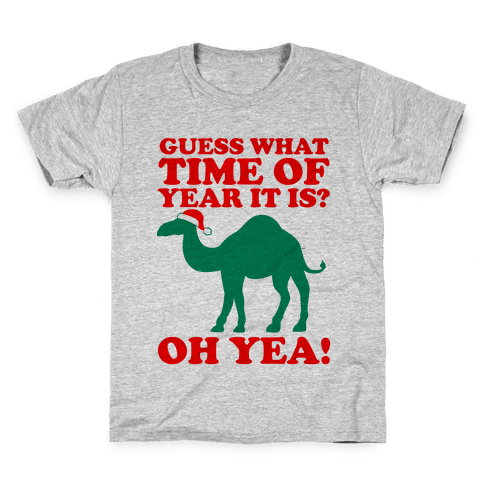 Guess What Time of Year it is? (Christmas hump day Shirt) Kids T-Shirt