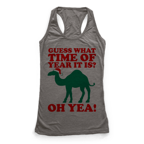 Guess What Time of Year it is? (Christmas hump day Shirt) Racerback Tank Top