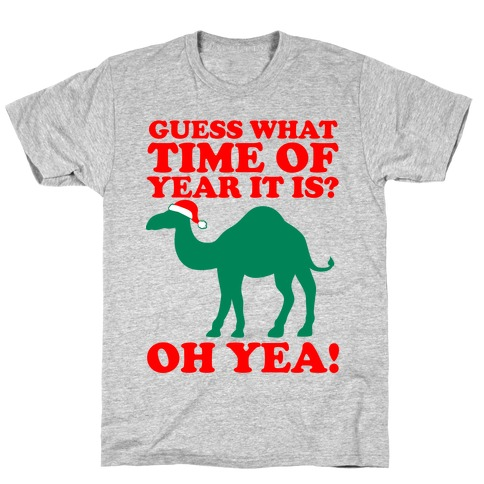 Guess What Time of Year it is? (Christmas hump day Shirt) T-Shirt