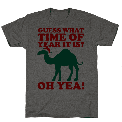 Guess What Time of Year it is? (Christmas hump day Shirt) Mens T-Shirt