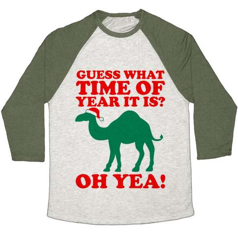 Guess What Time of Year it is? (Christmas hump day Shirt) Baseball Tee
