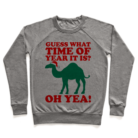 Guess What Time of Year it is? (Christmas hump day Shirt) Pullover