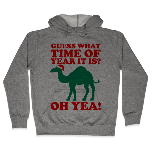 Guess What Time of Year it is? (Christmas hump day Shirt) Hooded Sweatshirt