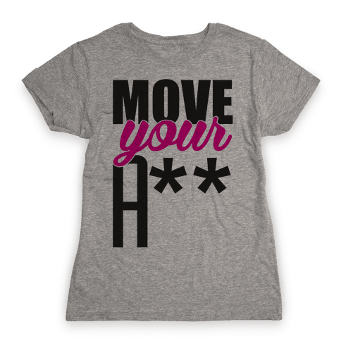 Move! Womens T-Shirt