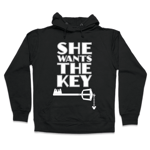 She Wants The Key Hooded Sweatshirt