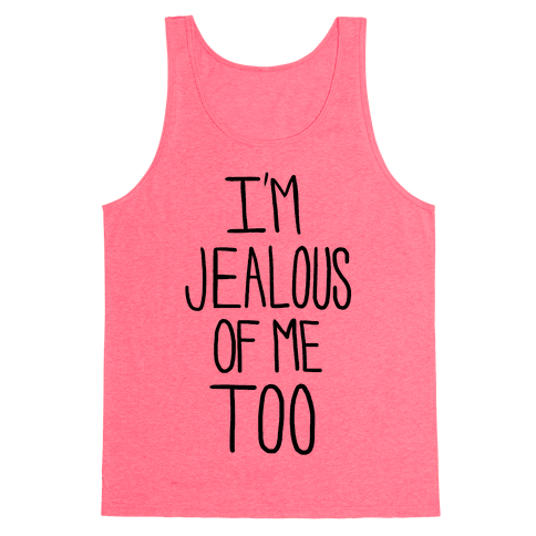 I'm Jealous of Me Too (Neon)