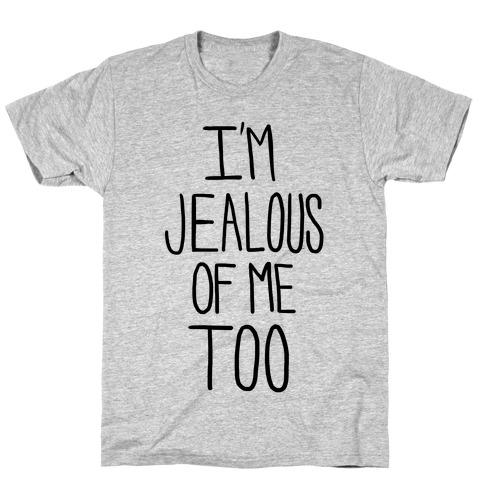 I'm Jealous of Me Too (Neon) T-Shirt