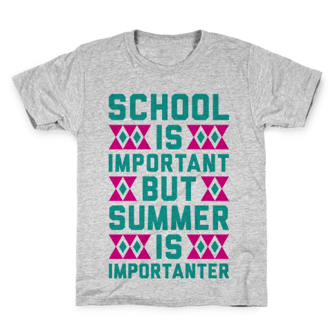 Summer Is Importanter Kids T-Shirt