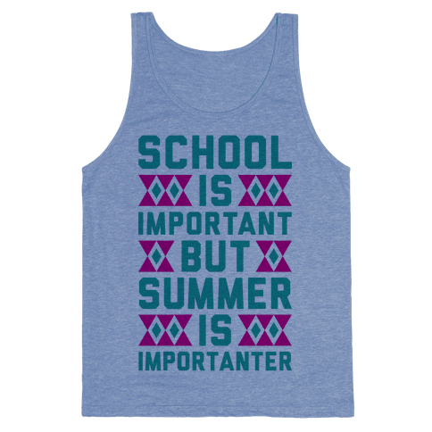 Summer Is Importanter Tank Top