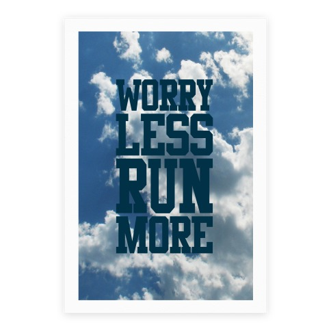 Worry Less Run More Poster