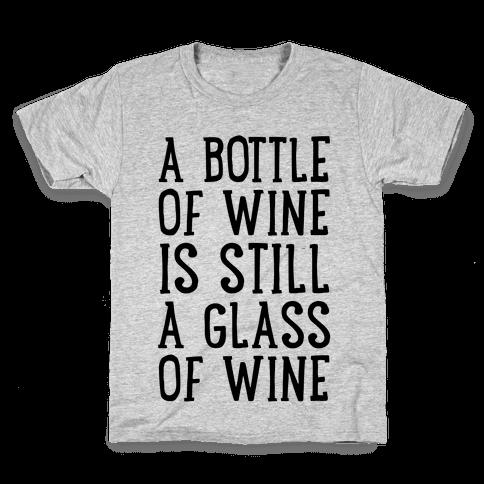 A Bottle Of Wine Is Still A Glass Of Wine Kids T-Shirt
