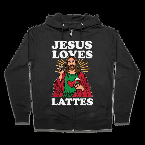 Jesus Loves Lattes Zip Hoodie