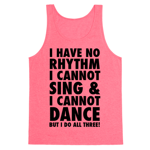 No Rhythm, Can't Sing, Can't Dance Tank Top