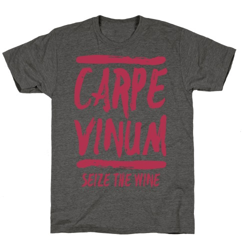 Carpe Vinum Seize the Wine T-Shirt