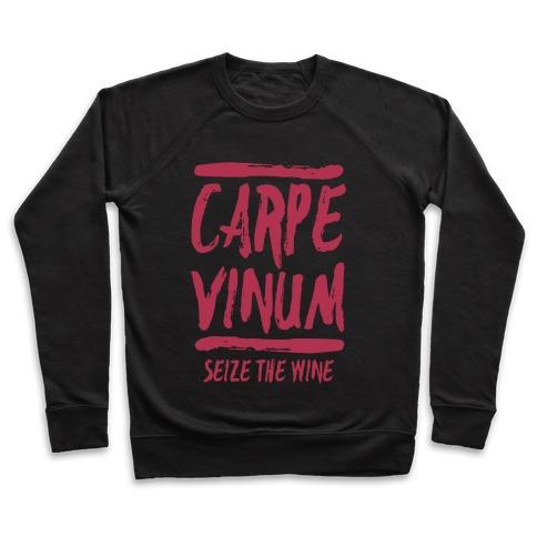 Carpe Vinum Seize the Wine Pullover