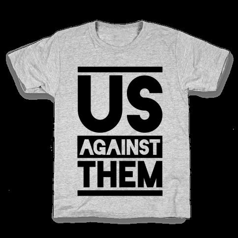 Us Against Them Kids T-Shirt