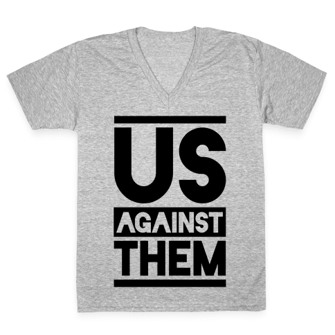 Us Against Them V-Neck Tee Shirt