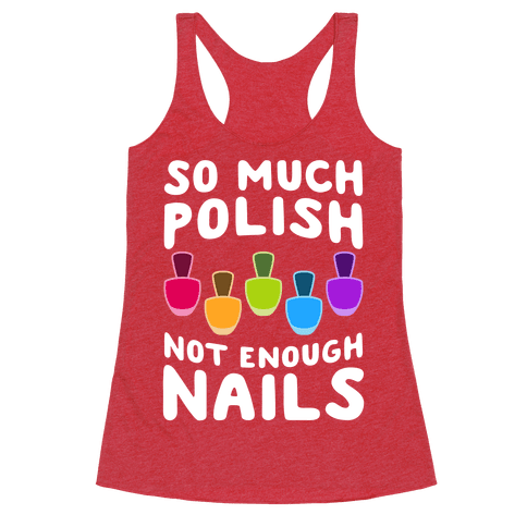 So Much Polish, Not Enough Nails