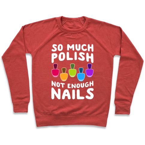 So Much Polish, Not Enough Nails Pullover