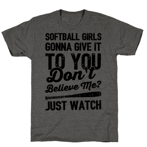 Softball Girls Gonna Give It To you Mens T-Shirt
