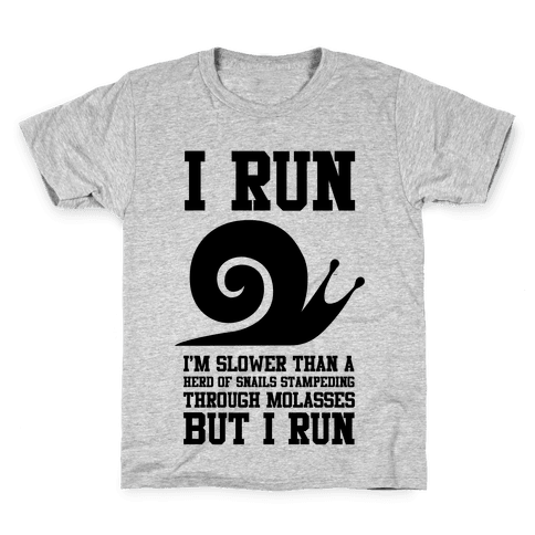 I Run Slower Than A Herd Of Snails Kids T-Shirt
