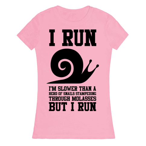 I Run Slower Than A Herd Of Snails Womens T-Shirt