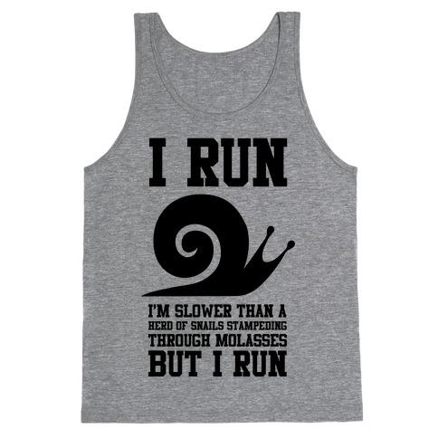 I Run Slower Than A Herd Of Snails Tank Top