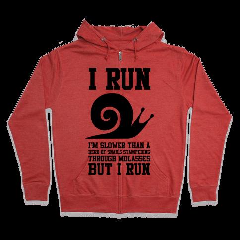 I Run Slower Than A Herd Of Snails Zip Hoodie