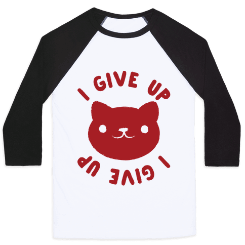 I Give Up Cat Baseball Tee