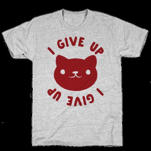 I Give Up Cat Mens T-Shirt