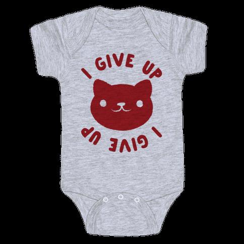 I Give Up Cat Baby Onesy
