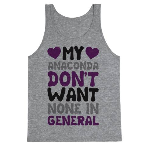 My Anaconda Don't Want None In General Tank Top