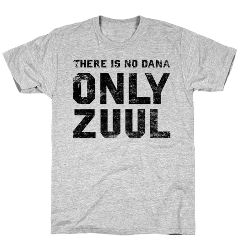 There is No Dana Only Zuul Mens T-Shirt
