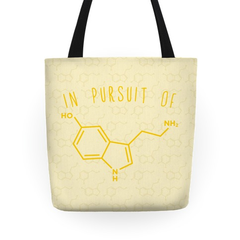 In Pursuit of Happiness (Serotonin Molecule) Tote