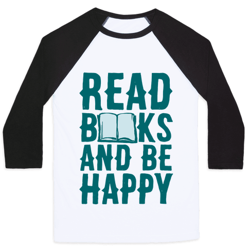 Read Books And Be Happy Baseball Tee