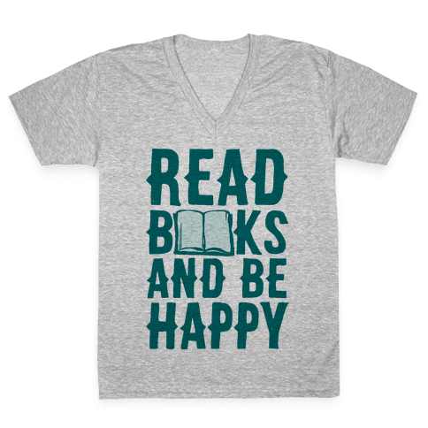 Read Books And Be Happy V-Neck Tee Shirt