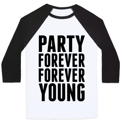 Party Forever Forever Young Baseball Tee