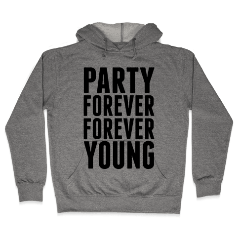 Party Forever Forever Young Hooded Sweatshirt