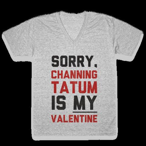 Channing Tatum is my Valentine V-Neck Tee Shirt