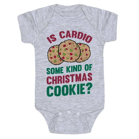 Is Cardio Some Kind Of Christmas Cookie? Baby Onesy