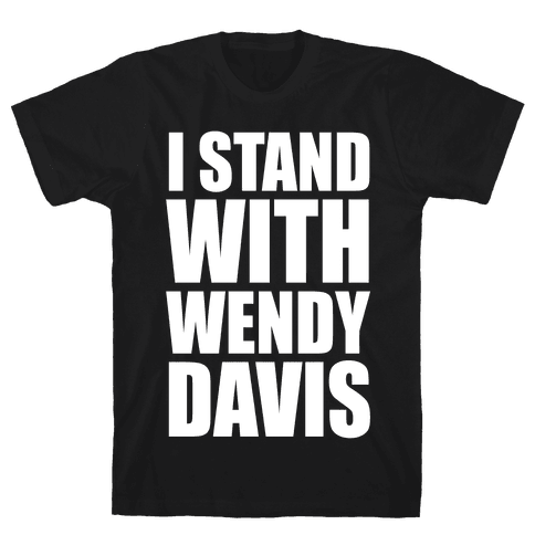 I Stand With Wendy Davis Mens T-Shirt