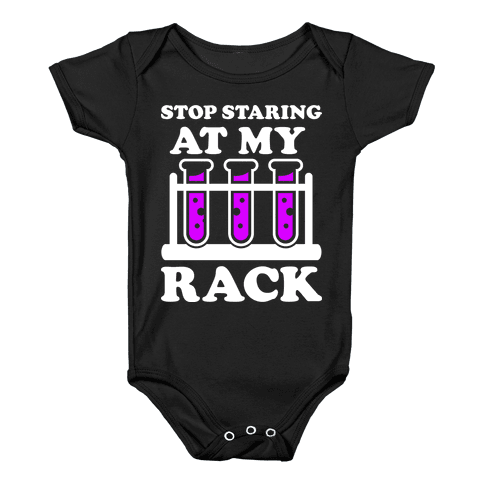 Stop Staring at My Rack Baby Onesy