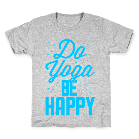 Do Yoga Be Happy Kids T-Shirt