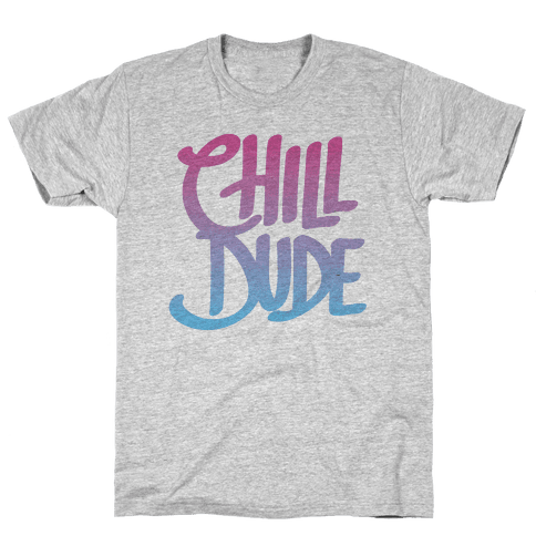 Chill Dude Mens T-Shirt