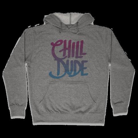 Chill Dude Hooded Sweatshirt
