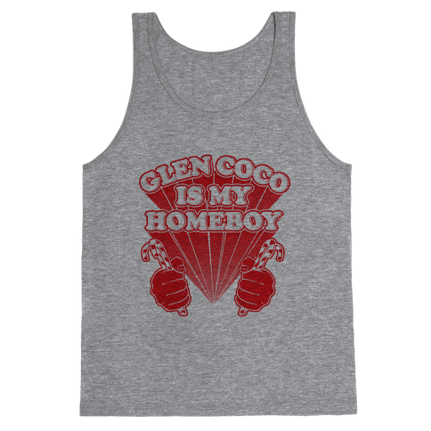 Glen Coco is my Homeboy Tank Top
